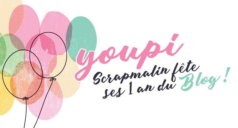 anniversaire blog scrapmalin 1 an